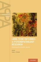 Long-Term Outcomes in Psychopathology Research: Rethinking the Scientific Agenda