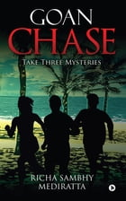 Goan Chase: Take Three Mysteries by Richa Sambhy Mediratta