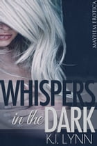 Whispers in the Dark by K.I. Lynn