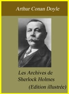 Les Archives de Sherlock Holmes (Edition illustrée) by Arthur Conan Doyle