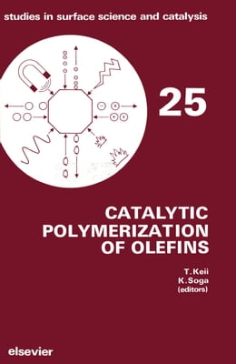 Book Catalytic Polymerization of Olefins by Keii, T.