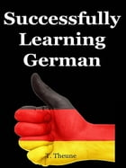 Successfully Learning German by Tanbay Theune