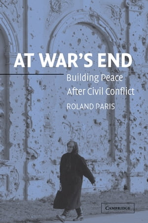 At War's End Building Peace after Civil Conflict