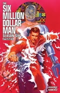 Six Million Dollar Man: Season Six 51ec87ea-be92-4dce-982f-79b5a1fc66cf