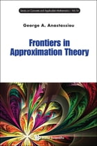 Frontiers in Approximation Theory by George A Anastassiou