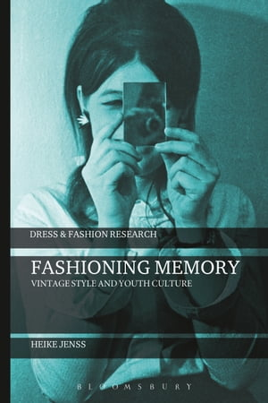 Fashioning Memory Vintage Style and Youth Culture
