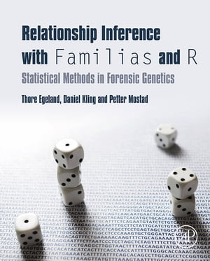 Relationship Inference with Familias and R Statistical Methods in Forensic Genetics