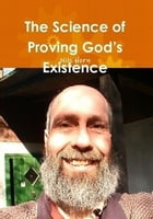The Scientific Proof of God by Nils Horn