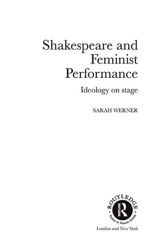 Shakespeare and Feminist Performance Ideology on Stage