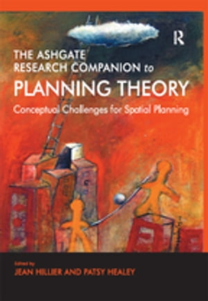 The Ashgate Research Companion to Planning Theory Conceptual Challenges for Spatial Planning