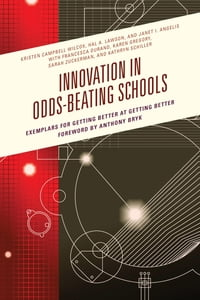 Innovation in Odds-Beating Schools: Exemplars for Getting Better at Getting Better