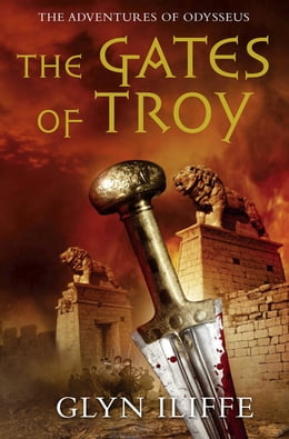 Book The Gates of Troy by Glyn Iliffe