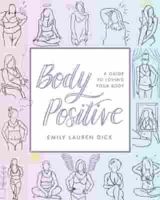 Body Positive: A Guide to Loving Your Body