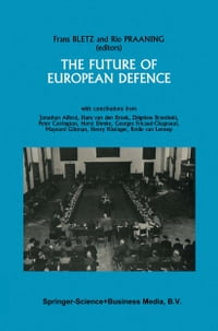 The Future of European Defence: Proceedings of the second international Round Table Conference of…