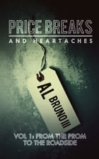 Price Breaks And Heartaches Volume One by Al Bruno III