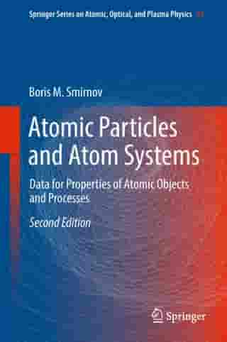 Atomic Particles and Atom Systems: Data for Properties of Atomic Objects and Processes