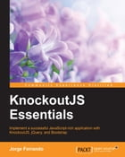 KnockoutJS Essentials by Jorge Ferrando