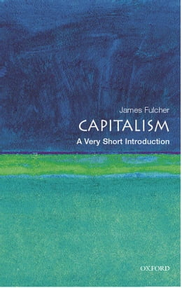 Book Capitalism: A Very Short Introduction by James Fulcher