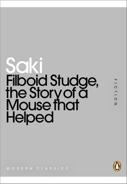 Book Filboid Studge, the Story of a Mouse that Helped by Saki