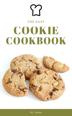 The Easy Cookie Cookbook