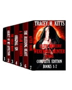 Lilith Mercury, Werewolf Hunter: The Complete Edition (Books 1-7) by Tracey H. Kitts