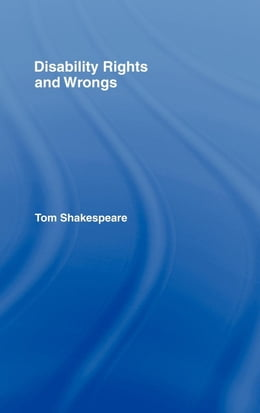 Book Disability Rights and Wrongs by Shakespeare, Tom