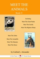 Meet The Animals; Book 1 by Caitlind L. Alexander