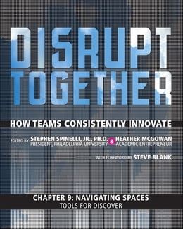 Book Navigating Spaces - Tools for Discover (Chapter 9 from Disrupt Together) by Stephen Spinelli Jr.