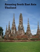 Amazing South East Asia: Thailand by V.T.