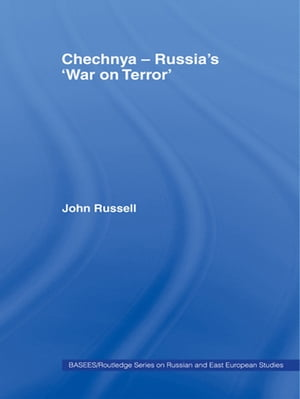 Chechnya - Russia's 'War on Terror'