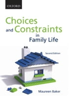Choices and Constraints in Family Life 2e