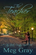 The Teacher: A City Streets, Country Roads Novel by Meg Gray