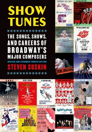 Show Tunes The Songs,  Shows,  and Careers of Broadway's Major Composers