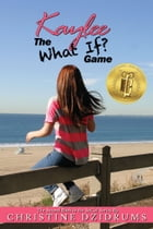 """Kaylee: The """"What If?"""" Game by Christine Dzidrums"""