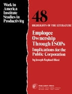 Employee Ownership Through ESOPS: Implications for the Public Corporation