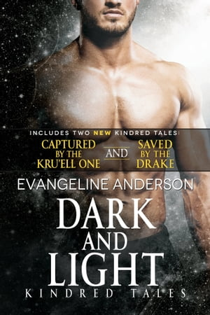 Dark and Light...Book 23 in the Kindred Tales Series