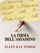 La firma dell'assassino by Ellen Kay Fisher