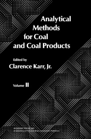 Analytical Methods for Coal and Coal Products: Volume II by Clarence Karr