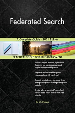Federated Search A Complete Guide - 2021 Edition by Gerardus Blokdyk
