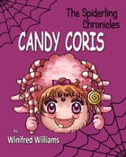 Candy Coris, Spiderling Chronicles by Winifred Williams