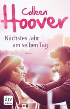Nächstes Jahr am selben Tag: Roman by Colleen Hoover