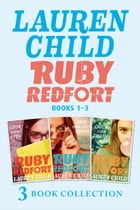 THE RUBY REDFORT COLLECTION: 1-3: Look into My Eyes; Take Your Last Breath; Catch Your Death (Ruby Redfort) by Lauren Child