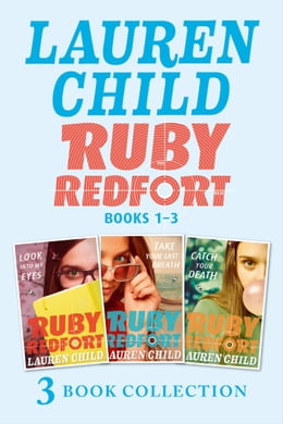 Book THE RUBY REDFORT COLLECTION: 1-3: Look into My Eyes; Take Your Last Breath; Catch Your Death (Ruby… by Lauren Child