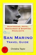 San Marino Travel Guide: Sightseeing, Hotel, Restaurant & Shopping Highlights by Christina Taylor