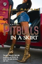 Pitbulls In A Skirt (The Cartel Publications Presents) by Mikal Malone