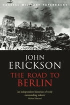 The Road To Berlin by John Erickson