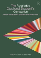 The Routledge Doctoral Student's Companion: Getting to Grips with Research in Education and the…