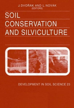 Book Soil Conservation and Silviculture by Dvorak, J.