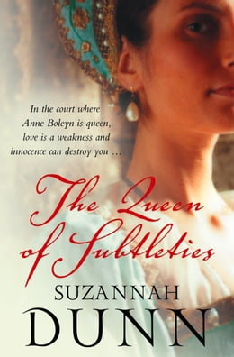Book The Queen of Subtleties by Suzannah Dunn