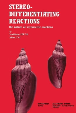 Book Stereo-Differentiating reactions: The nature of asymmetric reactions by Izumi, Yoshiharu